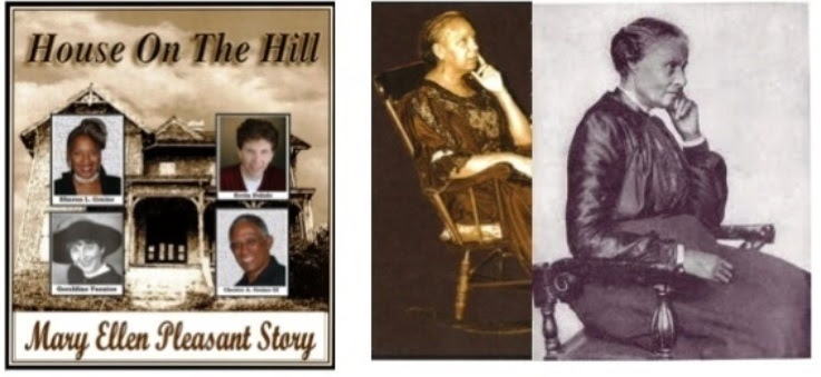 A House on the Hill: Mary Ellen Pleasant Story, a staged reading @ Great Courtroom, Mayme Clayton Library and Museum   Culver City   California   United States